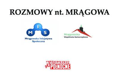 """Mrągowskie sprawy w ujęciu MIS oraz MWS. Rozmowa w""""Nowinach Północy""""."""